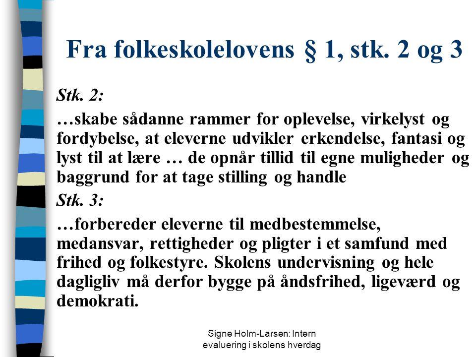 Fra folkeskolelovens § 1, stk. 2 og 3