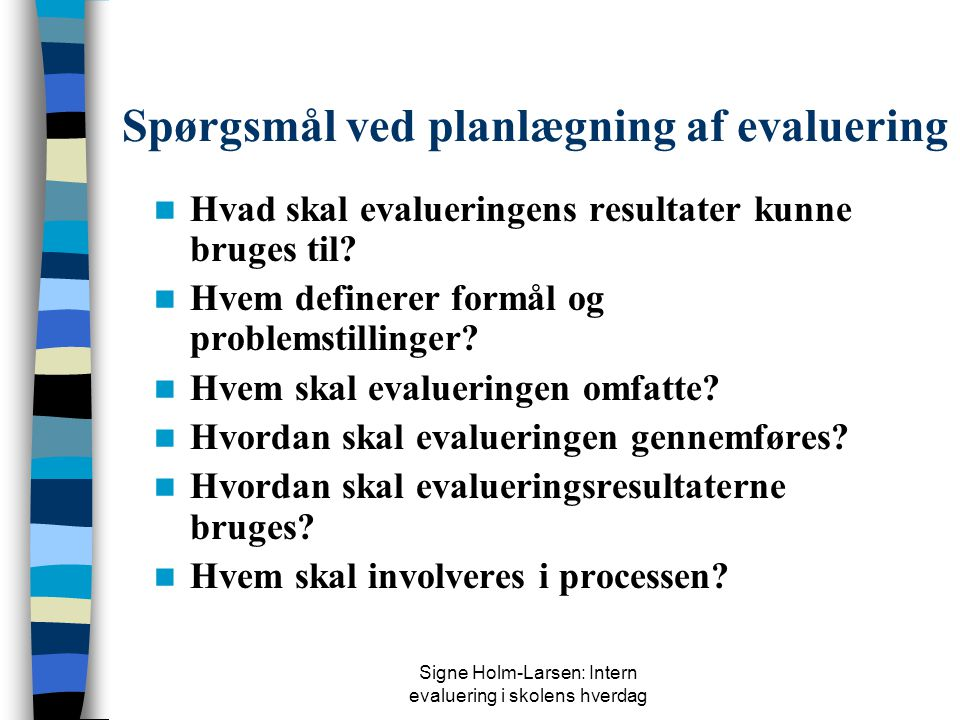 Spørgsmål ved planlægning af evaluering