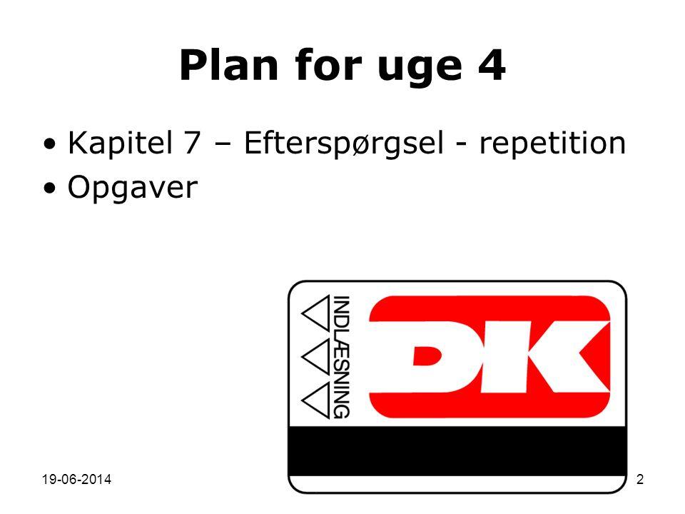 Plan for uge 4 Kapitel 7 – Efterspørgsel - repetition Opgaver
