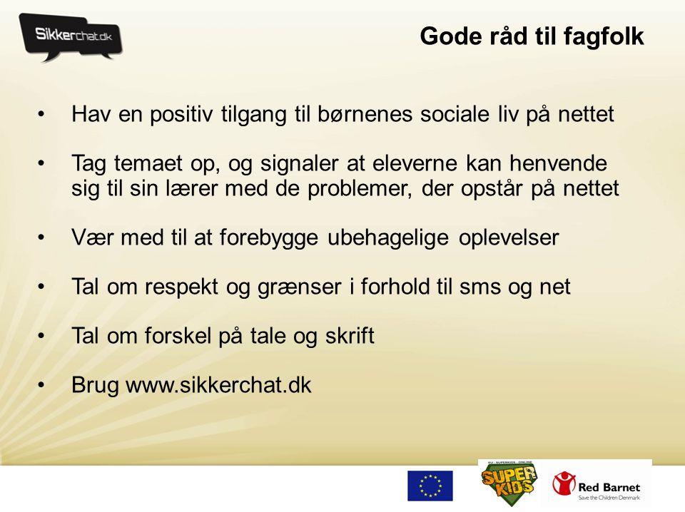 Gode råd til fagfolk Hav en positiv tilgang til børnenes sociale liv på nettet.