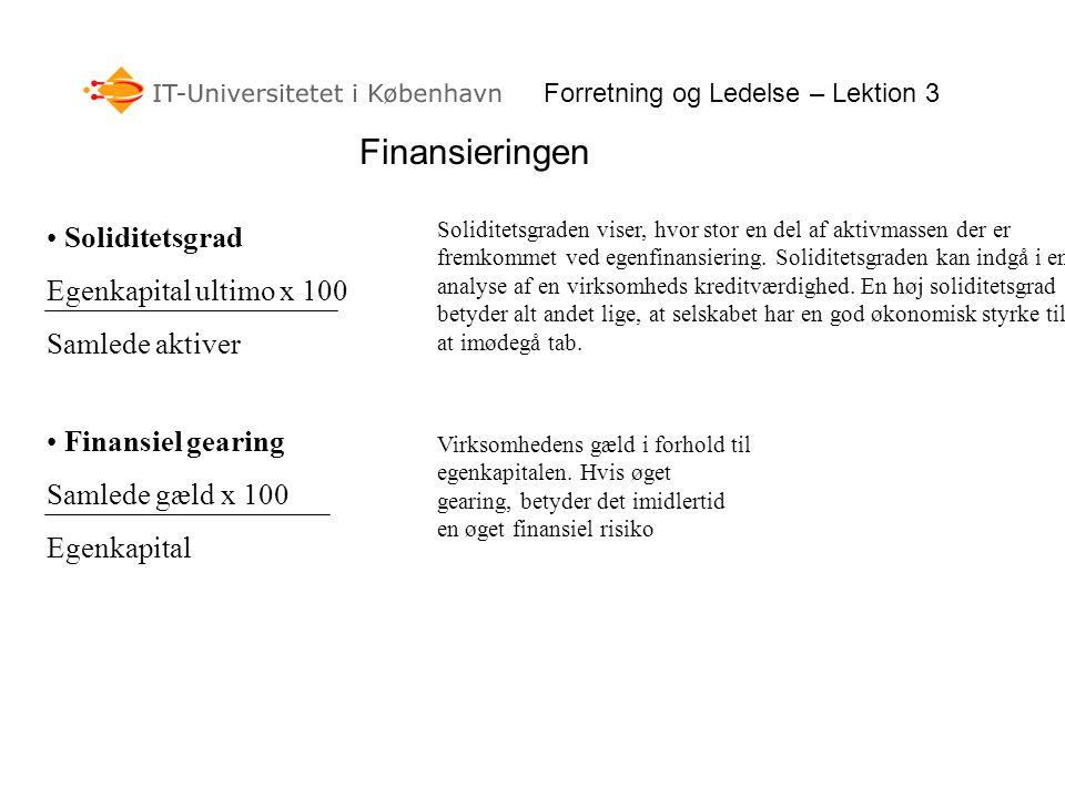Finansieringen Soliditetsgrad Egenkapital ultimo x 100 Samlede aktiver