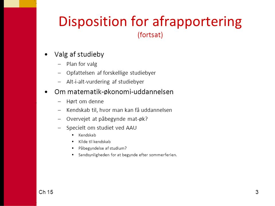 Disposition for afrapportering (fortsat)