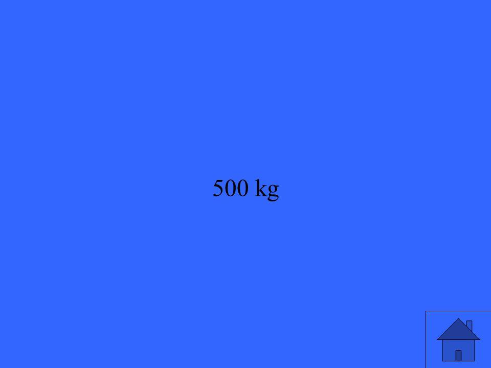 500 kg