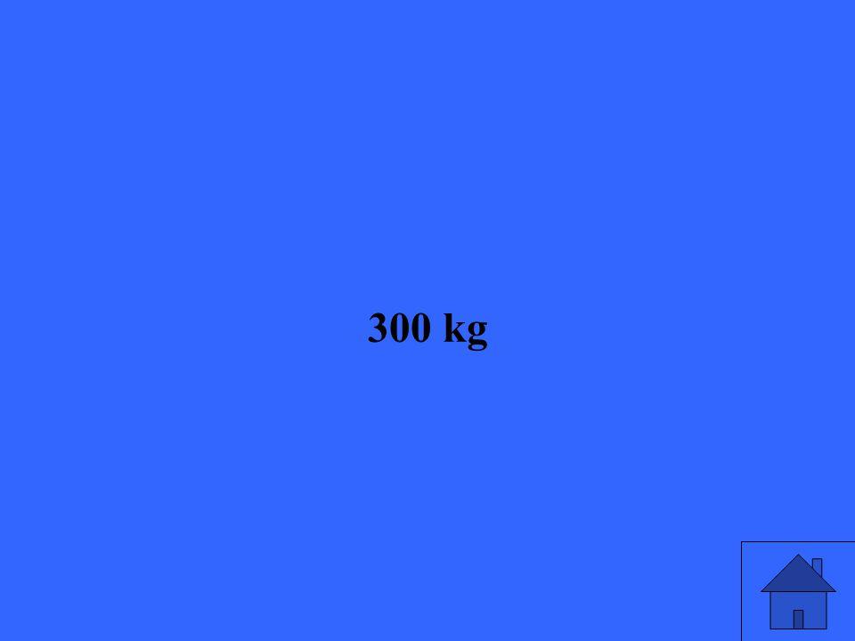 300 kg