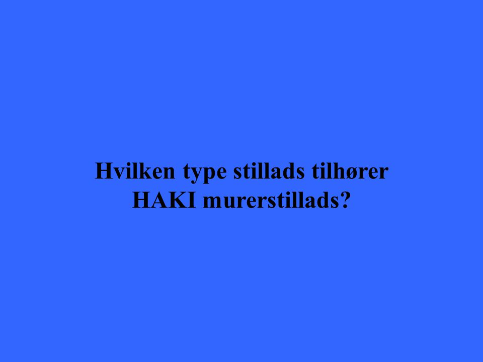 Hvilken type stillads tilhører HAKI murerstillads