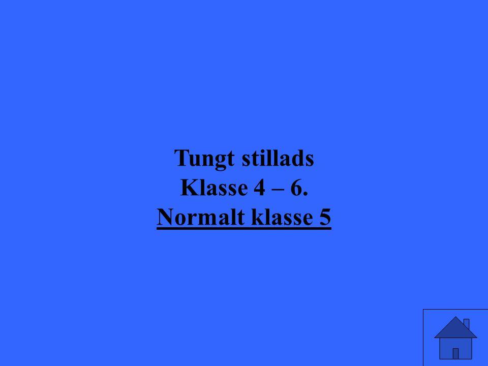 Tungt stillads Klasse 4 – 6. Normalt klasse 5