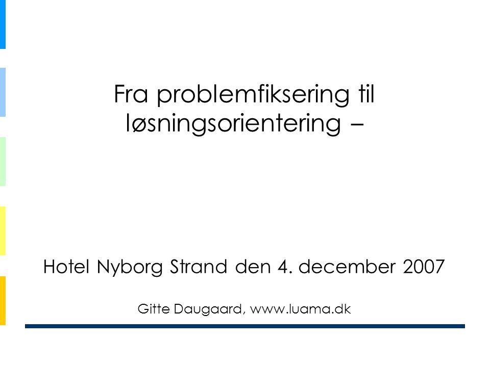 Fra problemfiksering til løsningsorientering – Hotel Nyborg Strand den 4.