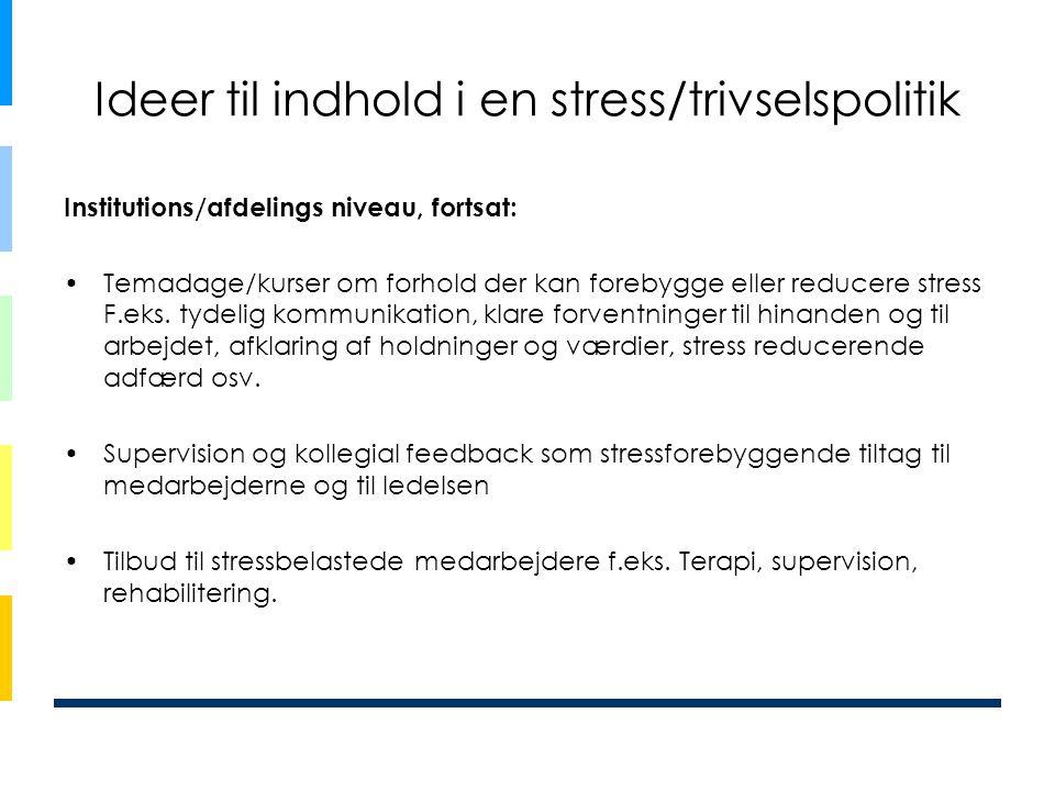 Ideer til indhold i en stress/trivselspolitik