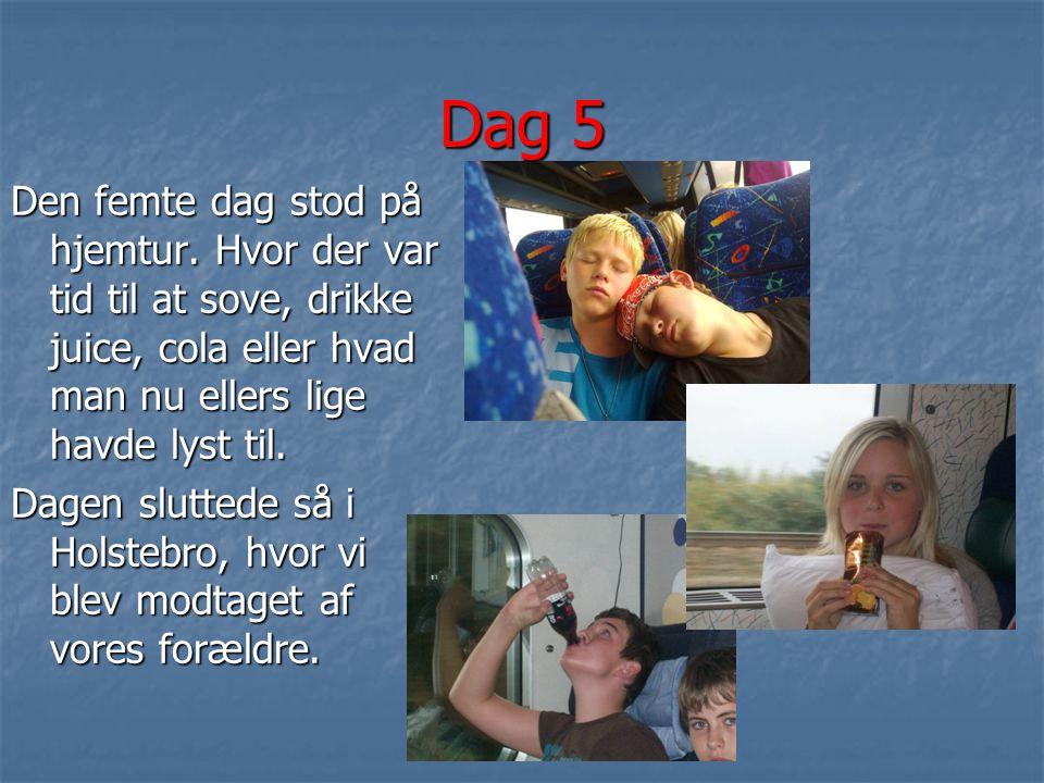 Dag 5 Den femte dag stod på hjemtur. Hvor der var tid til at sove, drikke juice, cola eller hvad man nu ellers lige havde lyst til.