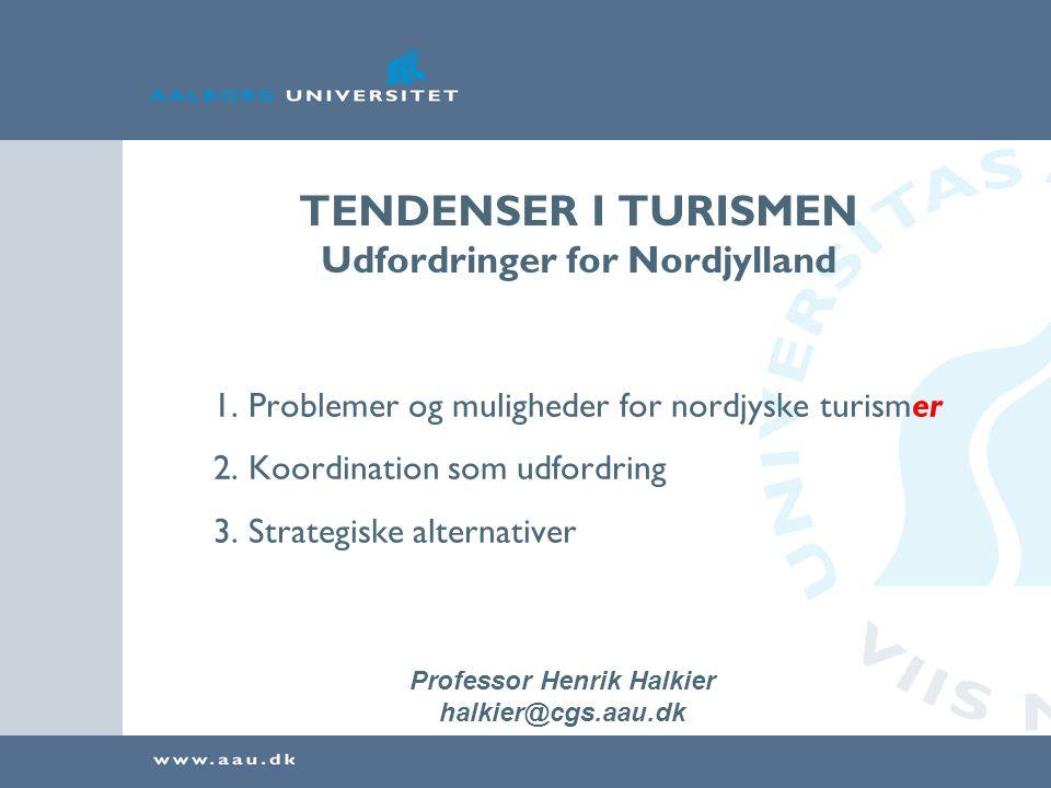 TENDENSER I TURISMEN Udfordringer for Nordjylland