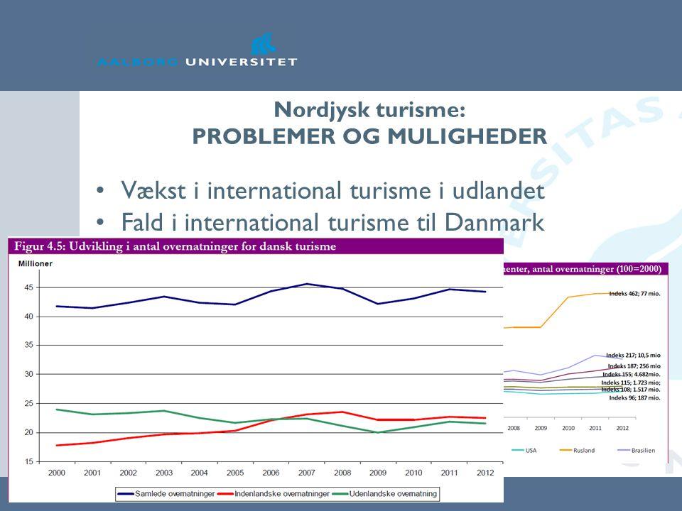 Nordjysk turisme: PROBLEMER OG MULIGHEDER