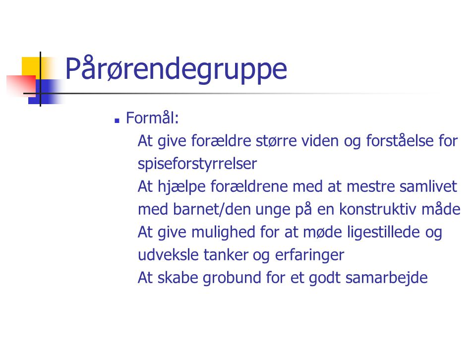 Pårørendegruppe Formål: