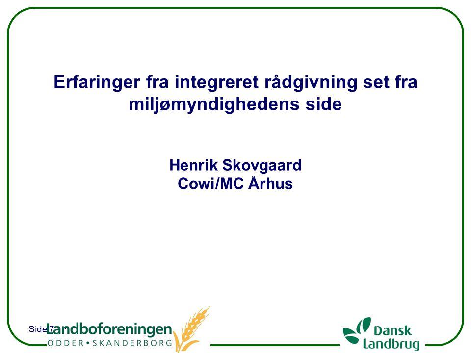 Erfaringer fra integreret rådgivning set fra miljømyndighedens side Henrik Skovgaard Cowi/MC Århus