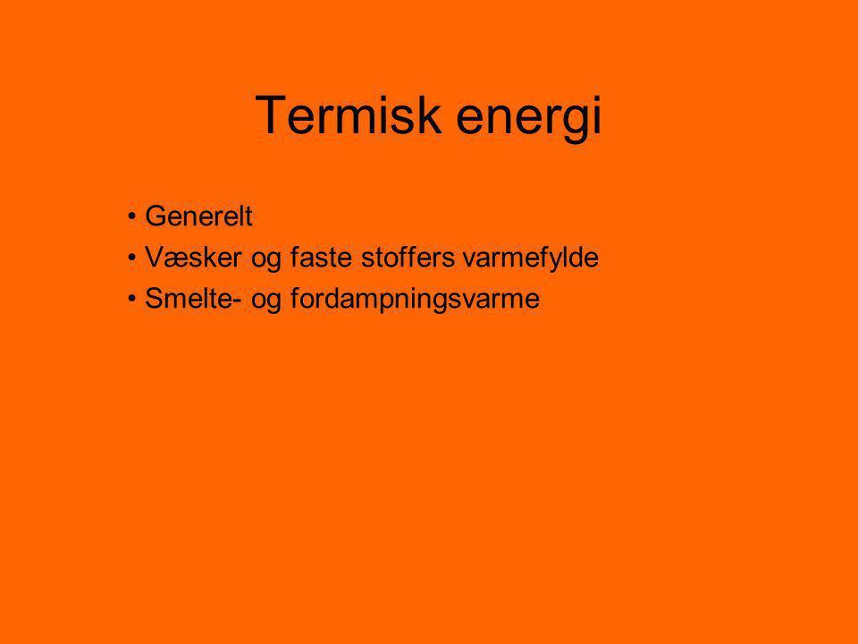 Termisk energi Generelt Væsker og faste stoffers varmefylde