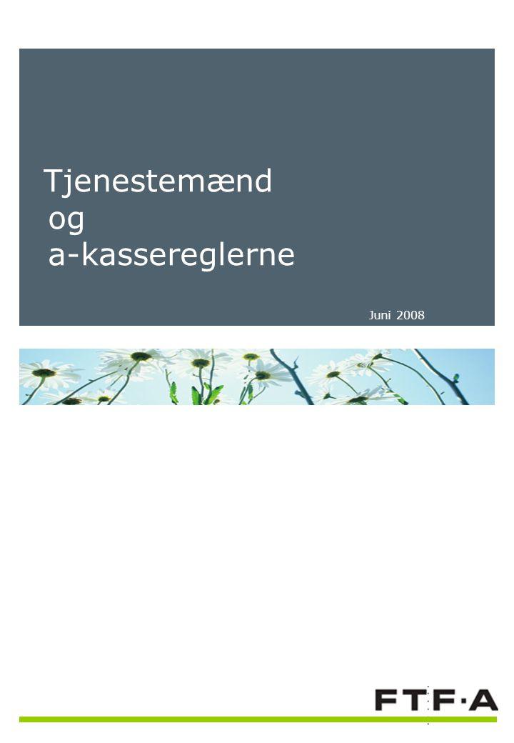 Tjenestemænd og a-kassereglerne Juni 2008