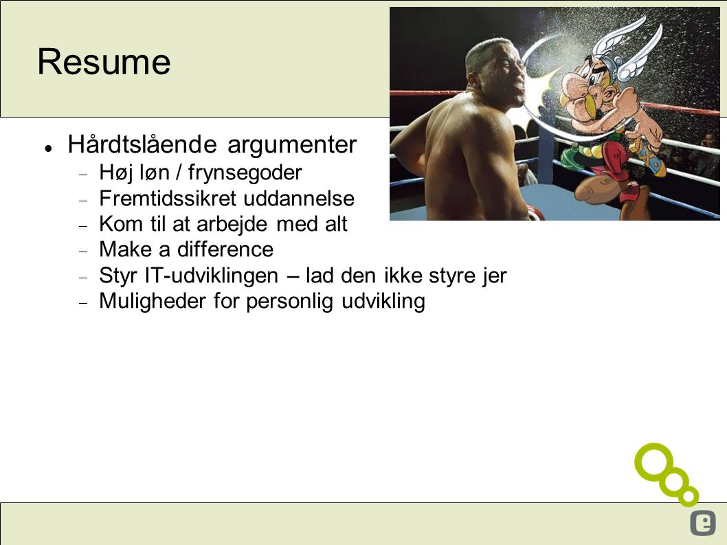 Resume Hårdtslående argumenter Høj løn / frynsegoder