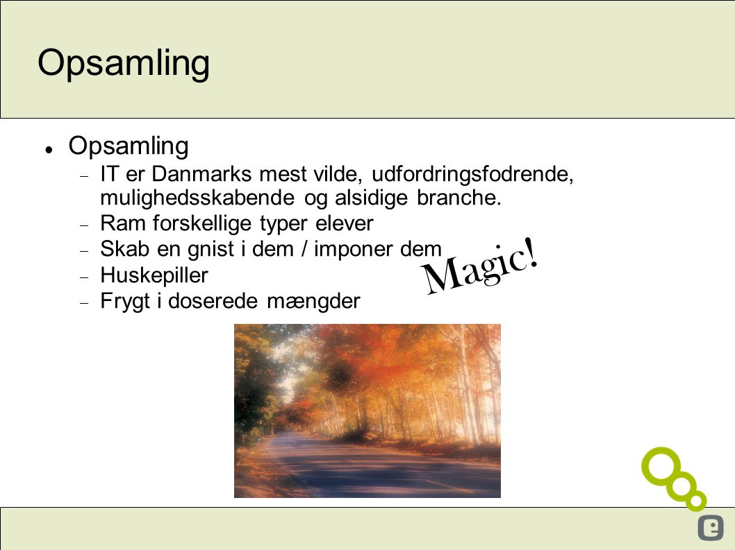 Magic! Opsamling Opsamling