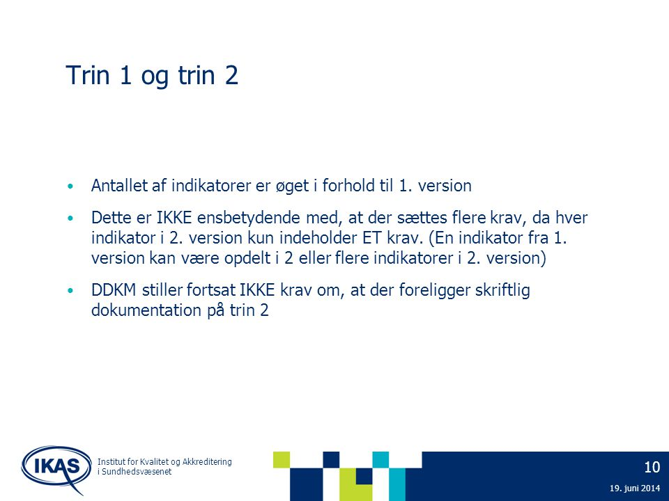 Trin 1 og trin 2 Antallet af indikatorer er øget i forhold til 1. version.