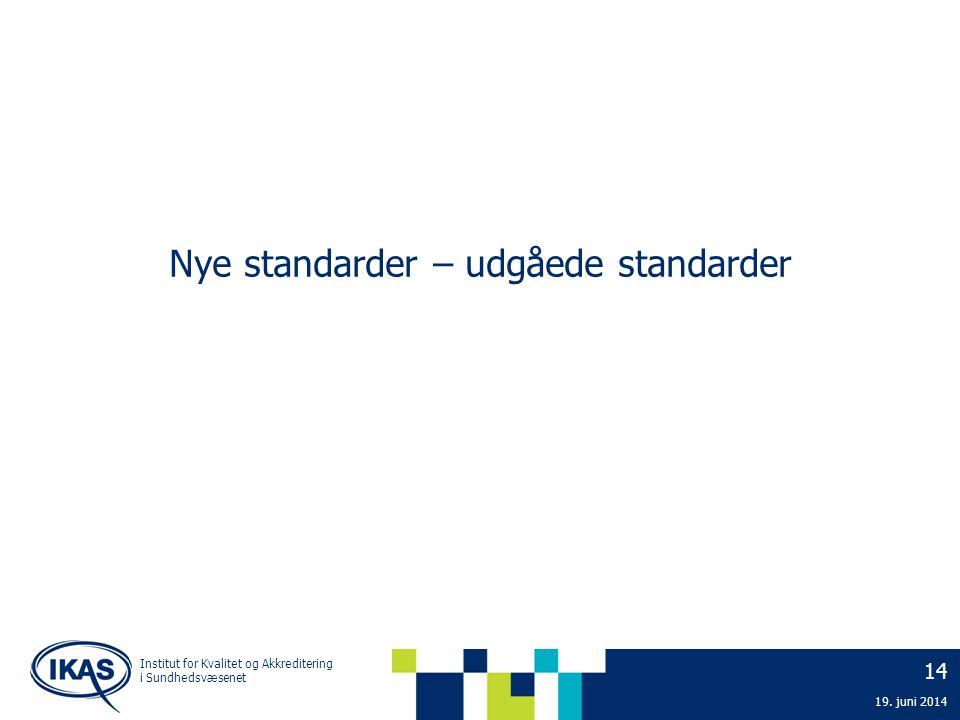 Nye standarder – udgåede standarder