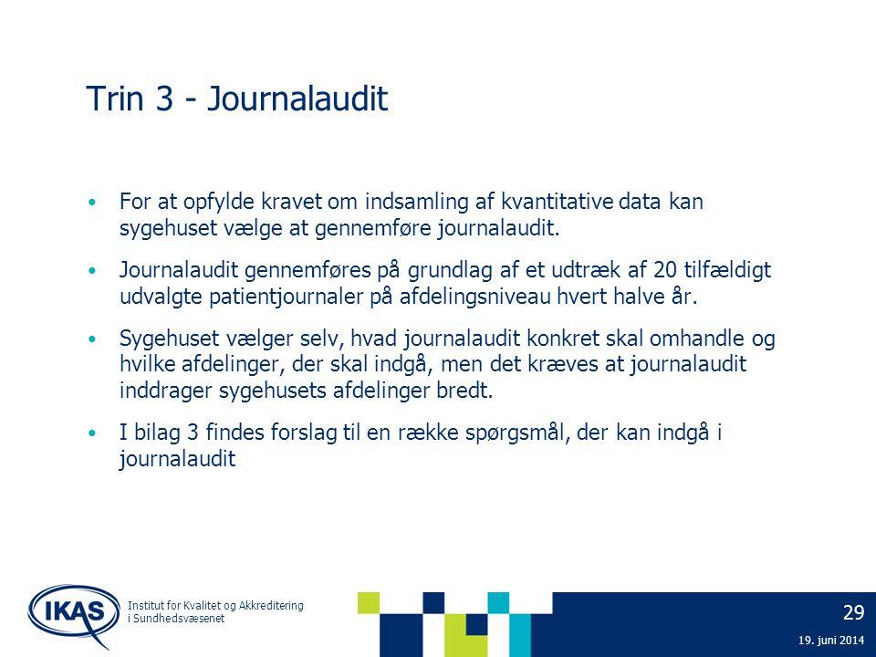 Trin 3 - Journalaudit For at opfylde kravet om indsamling af kvantitative data kan sygehuset vælge at gennemføre journalaudit.
