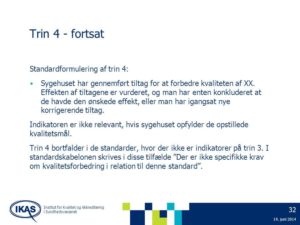 Trin 4 - fortsat Standardformulering af trin 4: