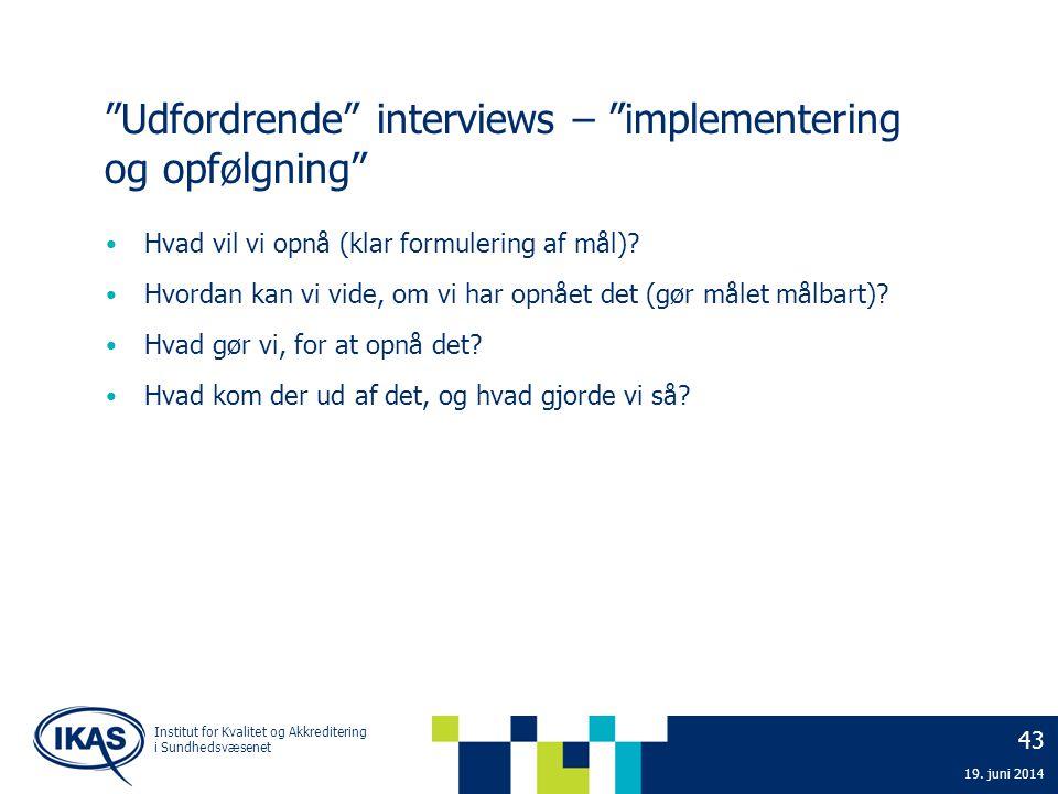 Udfordrende interviews – implementering og opfølgning