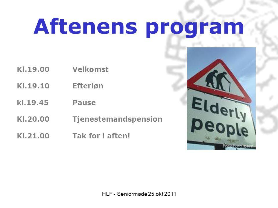Aftenens program Kl.19.00 Velkomst Kl.19.10 Efterløn kl.19.45 Pause