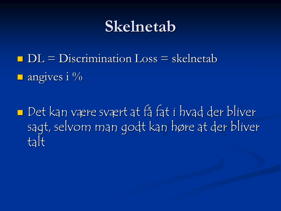 Skelnetab DL = Discrimination Loss = skelnetab angives i %