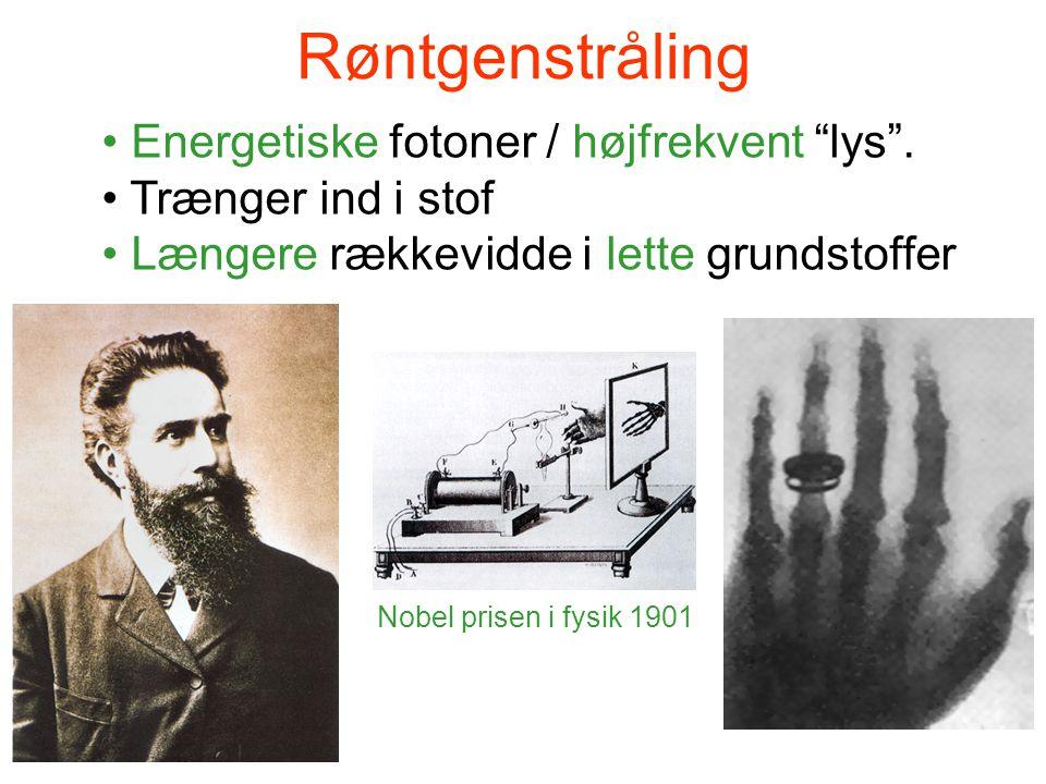 Røntgenstråling Energetiske fotoner / højfrekvent lys .