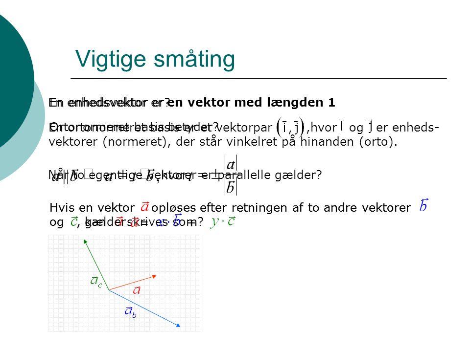Vigtige småting r a b t | , Û = × =  