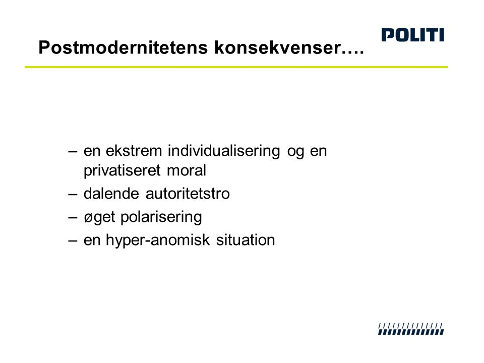 Postmodernitetens konsekvenser….
