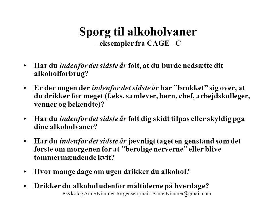 Spørg til alkoholvaner - eksempler fra CAGE - C