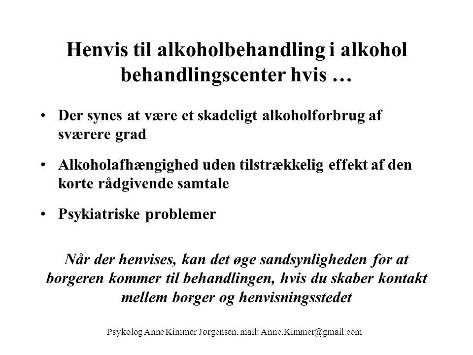 Henvis til alkoholbehandling i alkohol behandlingscenter hvis …