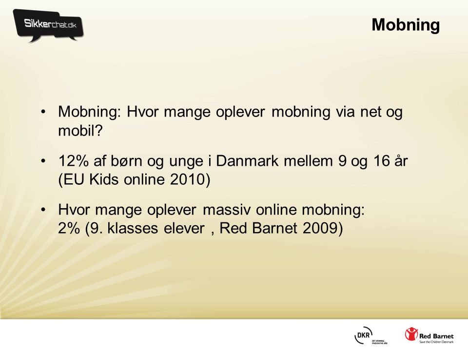 Mobning Mobning: Hvor mange oplever mobning via net og mobil
