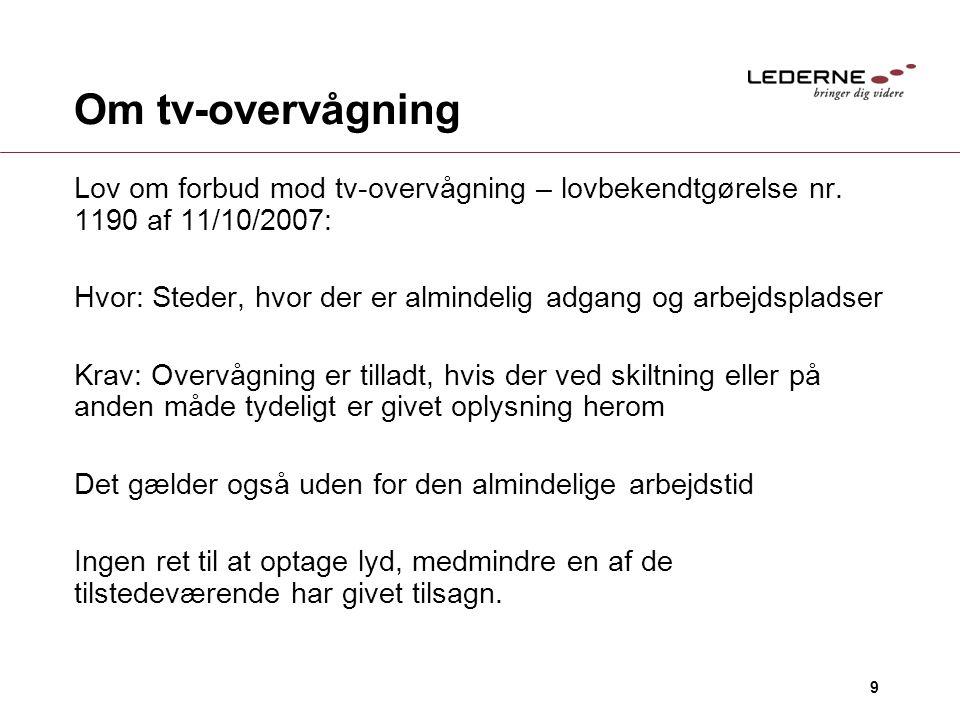 Om tv-overvågning Lov om forbud mod tv-overvågning – lovbekendtgørelse nr. 1190 af 11/10/2007: