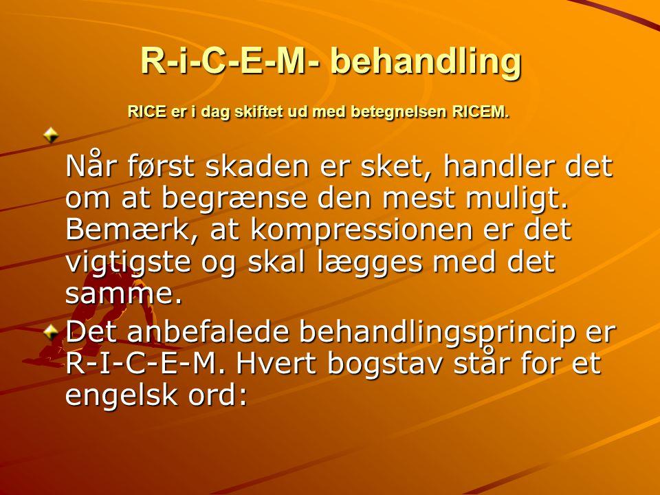 R-i-C-E-M- behandling RICE er i dag skiftet ud med betegnelsen RICEM.