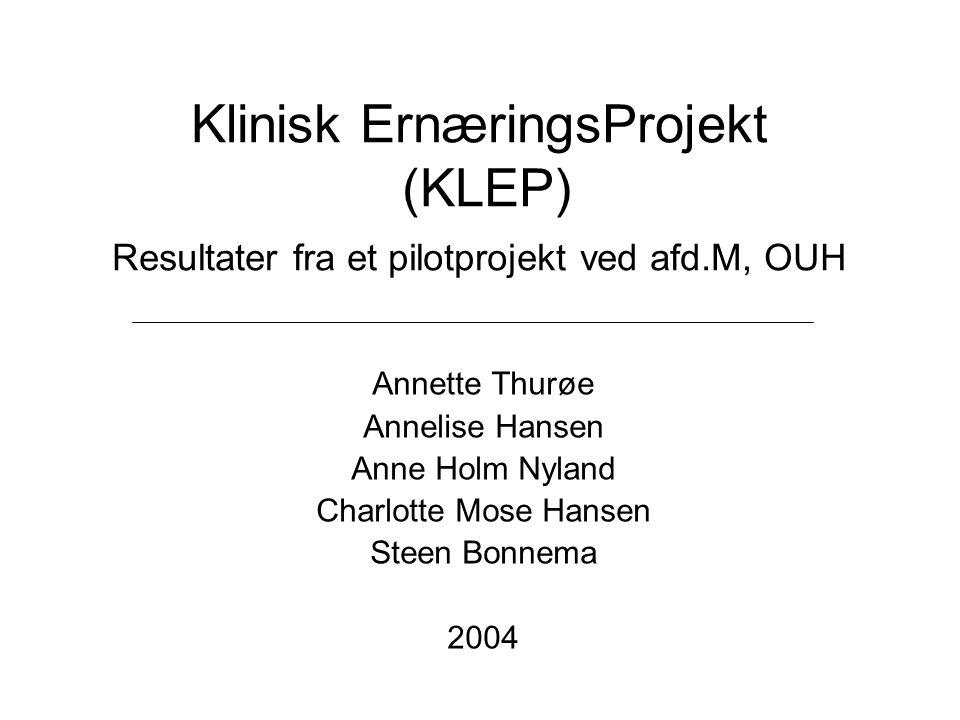 Klinisk ErnæringsProjekt (KLEP) Resultater fra et pilotprojekt ved afd
