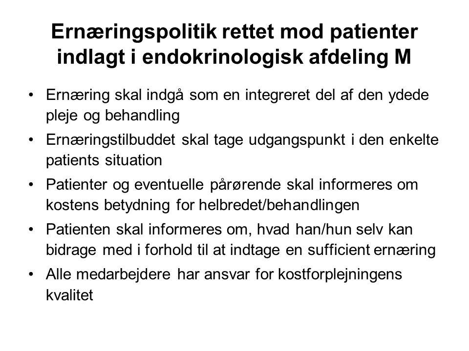 Ernæringspolitik rettet mod patienter indlagt i endokrinologisk afdeling M