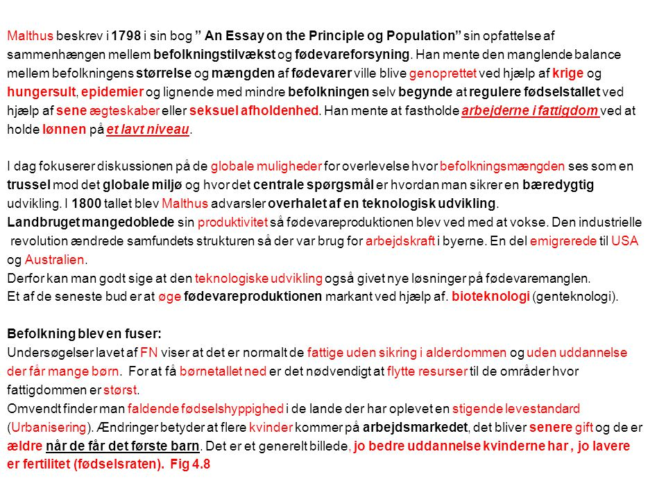 Malthus beskrev i 1798 i sin bog An Essay on the Principle og Population sin opfattelse af