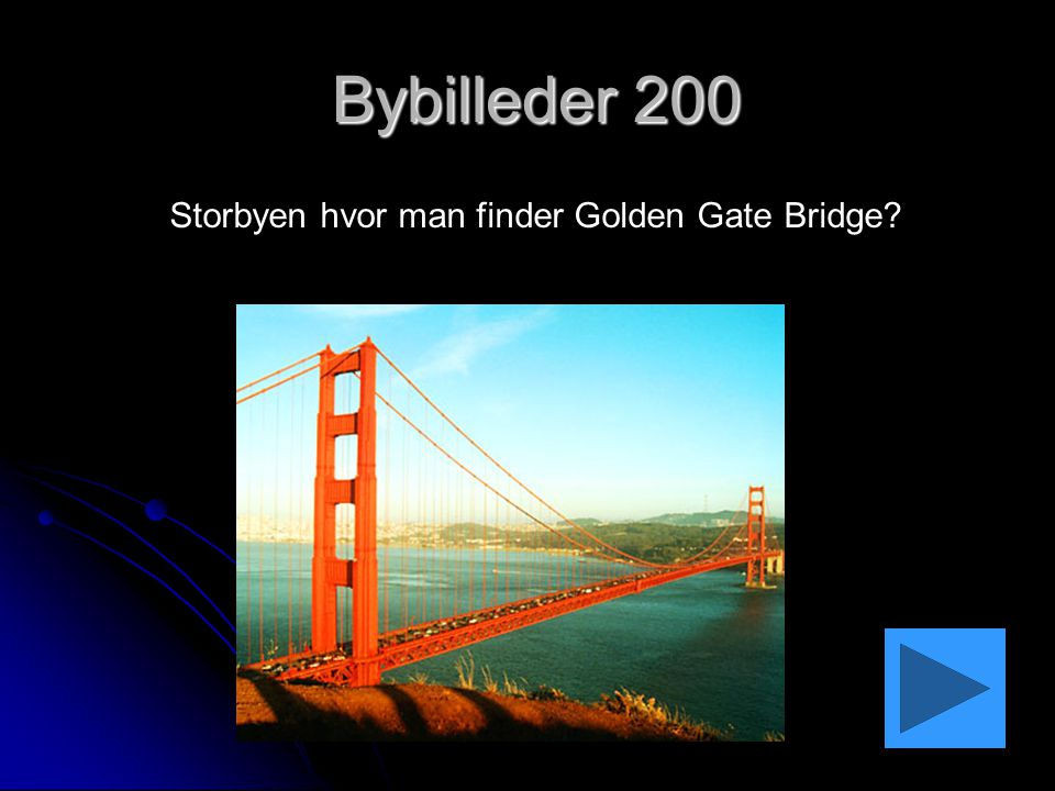 Storbyen hvor man finder Golden Gate Bridge