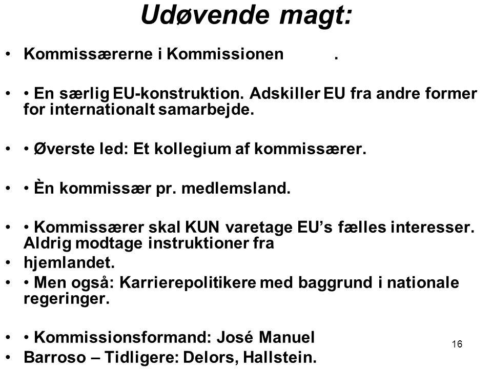 Udøvende magt: Kommissærerne i Kommissionen .