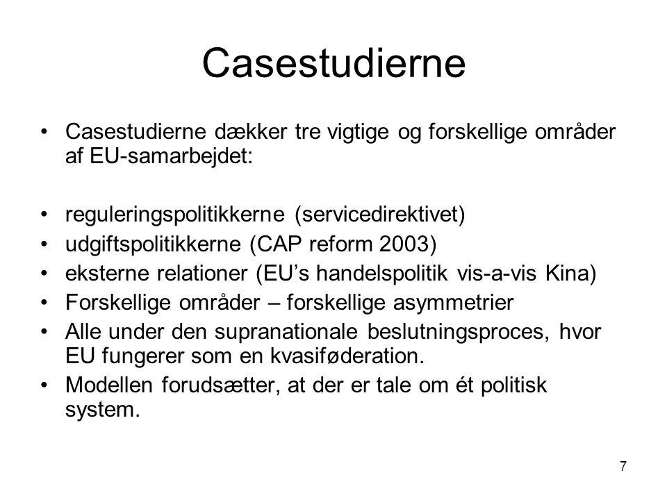 Casestudierne Casestudierne dækker tre vigtige og forskellige områder af EU-samarbejdet: reguleringspolitikkerne (servicedirektivet)