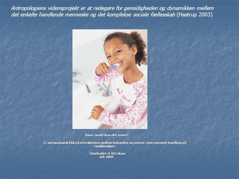 Antropologiens vidensprojekt er at redegøre for gensidigheden og dynamikken mellem