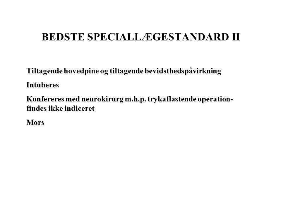 BEDSTE SPECIALLÆGESTANDARD II