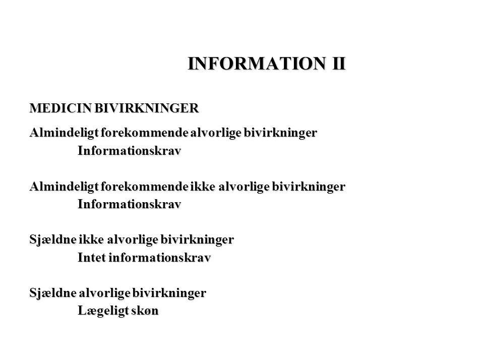 INFORMATION II MEDICIN BIVIRKNINGER