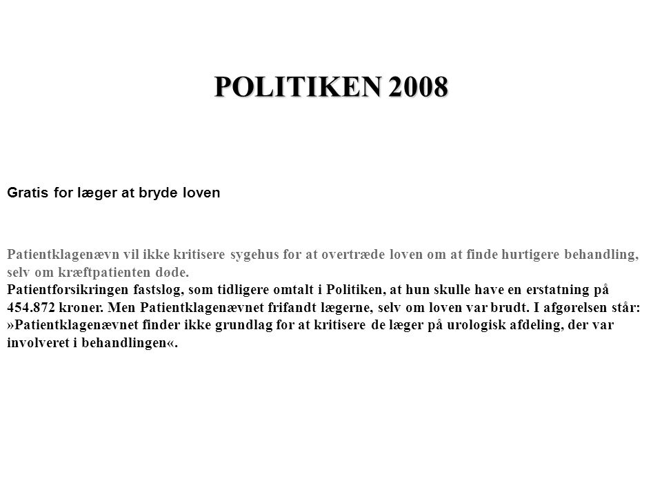POLITIKEN 2008 Gratis for læger at bryde loven