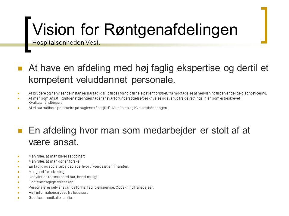 Vision for Røntgenafdelingen Hospitalsenheden Vest.