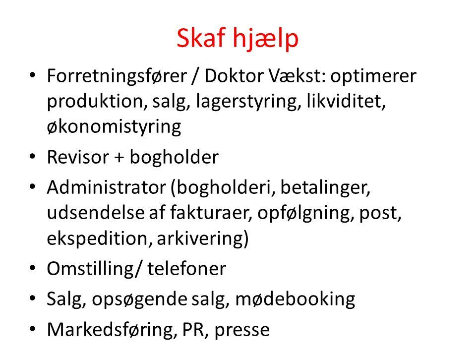 Skaf hjælp Forretningsfører / Doktor Vækst: optimerer produktion, salg, lagerstyring, likviditet, økonomistyring.