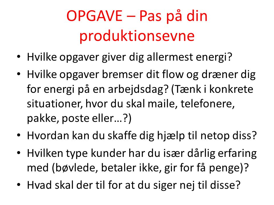 OPGAVE – Pas på din produktionsevne