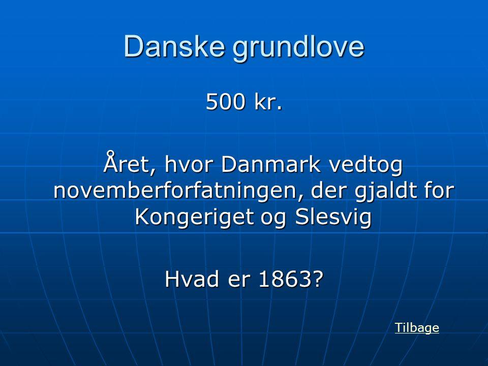 Danske grundlove 500 kr. Året, hvor Danmark vedtog novemberforfatningen, der gjaldt for Kongeriget og Slesvig.